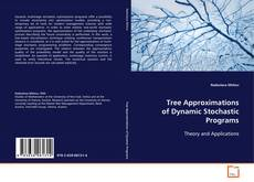 Copertina di Tree Approximations of Dynamic Stochastic Programs