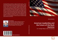 Buchcover von American Leadership and the Future of the Bush Doctrine