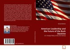 Capa do livro de American Leadership and the Future of the Bush Doctrine