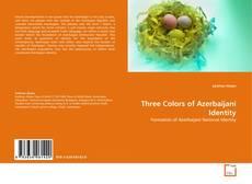 Capa do livro de Three Colors of Azerbaijani Identity