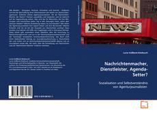 Bookcover of Nachrichtenmacher, Dienstleister, Agenda-Setter?