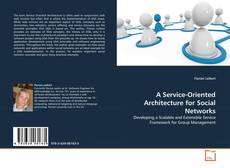 A Service-Oriented Architecture for Social Networks kitap kapağı