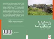 Bookcover of Die Setukesen in Geschichte und Gegenwart Estlands