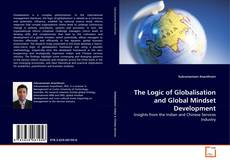 Bookcover of The Logic of Globalisation and Global Mindset Development