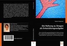 Die Haltung zu Drogen als Entwicklungsaufgabe kitap kapağı