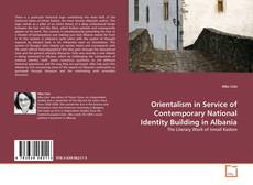 Bookcover of Orientalism in Service of Contemporary National Identity Building in Albania