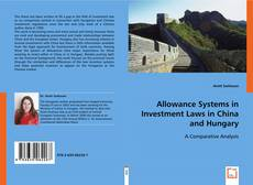 Copertina di Allowance systems in investment laws in China and Hungary