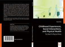 Обложка Childhood Experiences, Social Interactions, and Physical Health