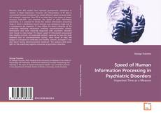 Couverture de Speed of Human Information Processing in Psychiatric Disorders