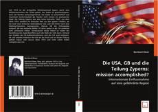 Buchcover von Die USA, GB und die Teilung Zyperns: mission accomplished?
