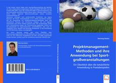Обложка Projektmanagement- Methoden und ihre Anwendung bei Sportgroßveranstaltungen