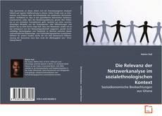 Обложка Die Relevanz der Netzwerkanalyse im sozialethnologischen Kontext