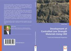 Bookcover of Development of Controlled Low Strength Materials Using CKD