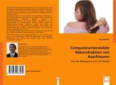 Computerunterstützte Rekonstruktion von Haarfrisuren kitap kapağı