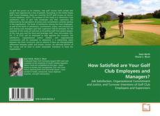 Buchcover von How Satisfied are Your Golf Club Employees and Managers?