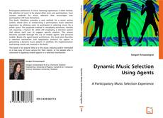 Bookcover of Dynamic Music Selection Using Agents