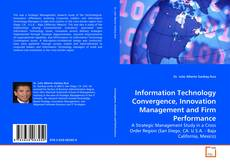 Bookcover of Information Technology Convergence, Innovation Management and Firm Performance