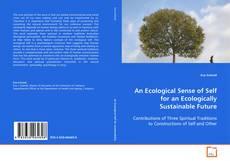 An Ecological Sense of Self for an Ecologically Sustainable Future kitap kapağı