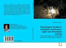 Buchcover von Physiological Studies in Eucalyptus tereticornis: Lignin and Peroxidase Activity