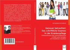 Bookcover of Genauer betrachtet: Das schriftliche Examen in der Krankenpflege