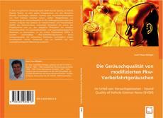 Bookcover of Die Geräuschqualität von modifizierten Pkw-Vorbeifahrtgeräuschen