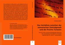 Bookcover of Das Verhältnis zwischen der osmanischen Zentralgewalt und der Provinz Tunesien