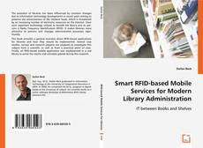 Bookcover of Smart RFID-based Mobile Services for Modern Library Administration