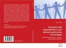 Bookcover of Interkulturelle Jugendarbeit in der deutsch-polnischen Grenzregion