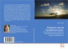 Bulgarien und die Europäsiche Union. kitap kapağı