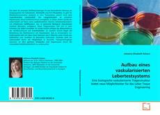Aufbau eines  vaskularisierten Lebertestsystems kitap kapağı