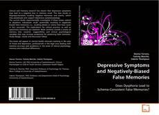 Bookcover of Depressive Symptoms and Negatively-Biased False Memories