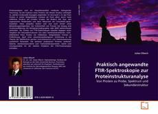 Bookcover of Praktisch angewandte FTIR-Spektroskopie zur Proteinstrukturanalyse