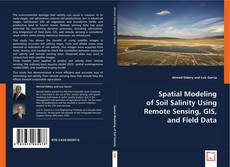 Bookcover of Spatial Modeling of Soil Salinity Using Remote Sensing, GIS, and Field Data
