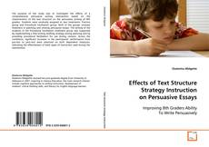 Bookcover of Effects of Text Structure Strategy Instruction on Persuasive Essays