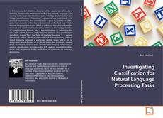 Bookcover of Investigating Classification for Natural Language Processing Tasks