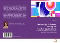Copertina di Technology Enhanced Learning for Teacher Development