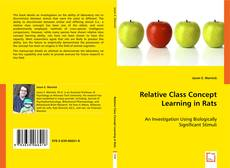 Bookcover of Relative Class Concept Learning in Rats
