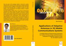 Bookcover of Applications of Adaptive Antennas in 3G Mobile Communications Systems
