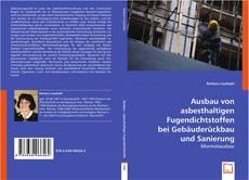 Bookcover of Ausbau von asbesthaltigen Fugendichtstoffen bei Gebäuderückbau und Sanierung