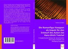 Buchcover von Die Romanfigur Koeppen als Impuls für den Entwurf des Autors bei Hanns-Ulrich Treichel