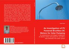 Bookcover of An Investigation of PV Powered Brushless DC Motors for Solar Pumping