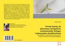 Borítókép a  Private Equity als alternative Anlageform institutioneller Anleger insbesondere Kreditinstitute - hoz