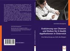 Couverture de Evaluierung von Chancen und Risiken für E-Health Applikationen in Österreich