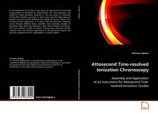 Bookcover of Attosecond Time-resolved Ionization Chronoscopy