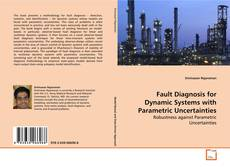 Bookcover of Fault Diagnosis for Dynamic Systems with Parametric Uncertainties
