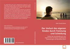 Bookcover of Der Verlust des eigenen Kindes durch Trennung und Scheidung