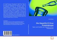 Portada del libro de Die Hepatitis B Virus Proteinkinase
