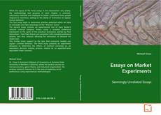 Bookcover of Essays on Market Experiments