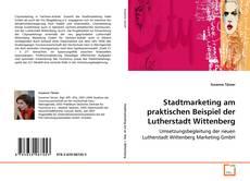 Copertina di Stadtmarketing am praktischen Beispiel der Lutherstadt Wittenberg