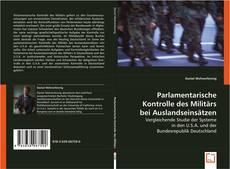 Copertina di Parlamentarische Kontrolle des Militärs bei Auslandseinsätzen